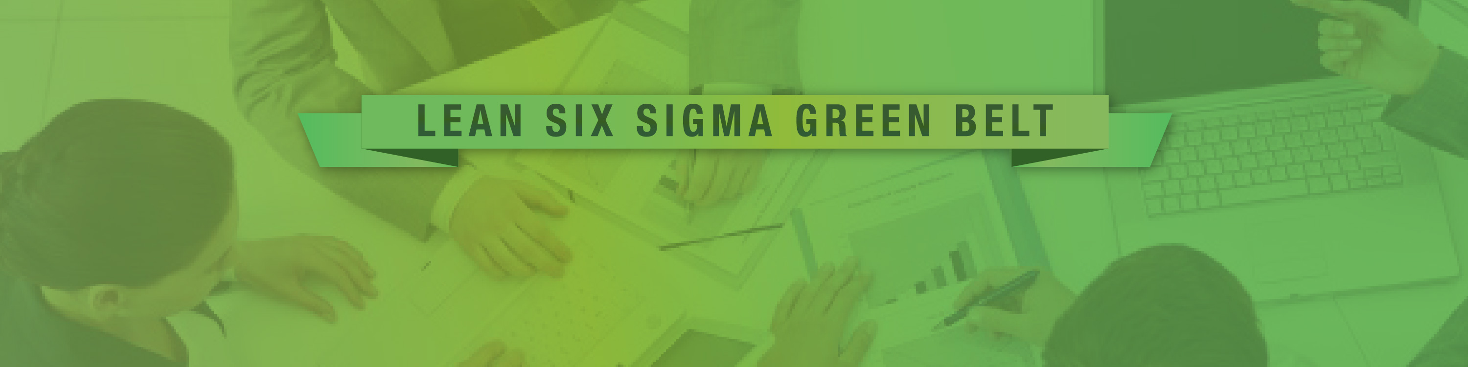 Lean Six Sigma Green Belt 5 Days Black Belt Module 1 July 2018